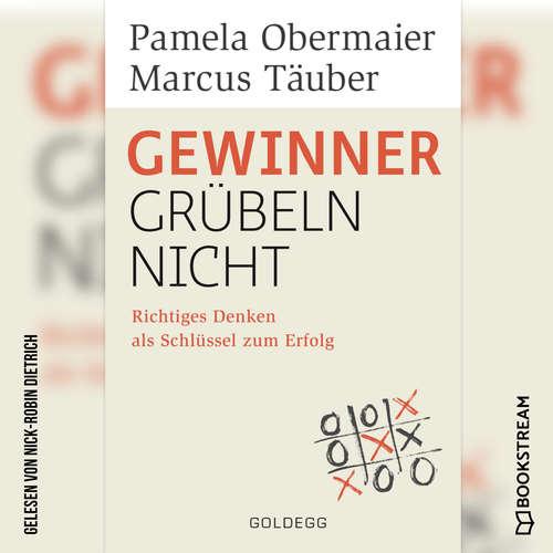 Hoerbuch Gewinner grübeln nicht - Richtiges Denken als Schlüssel zum Erfolg - Pamela Obermaier - Nick-Robin Dietrich