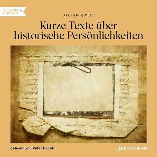 Hoerbuch Kurze Texte über historische Persönlichkeiten - Stefan Zweig - Peter Bocek