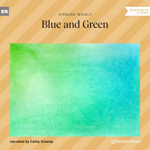 Audiobook Blue and Green - Virginia Woolf - Cathy Szlamp