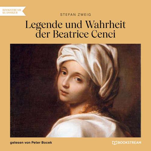 Hoerbuch Legende und Wahrheit der Beatrice Cenci - Stefan Zweig - Peter Bocek