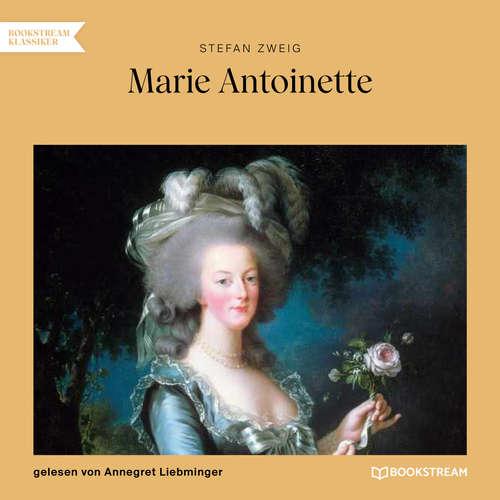 Hoerbuch Marie Antoinette - Stefan Zweig - Annegret Liebminger