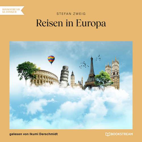 Hoerbuch Reisen in Europa - Stefan Zweig - Ikumi Derschmidt