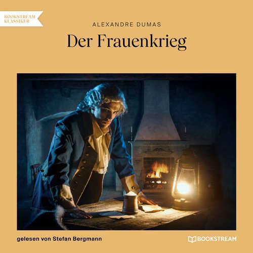Hoerbuch Der Frauenkrieg - Alexandre Dumas - Stefan Bergmann