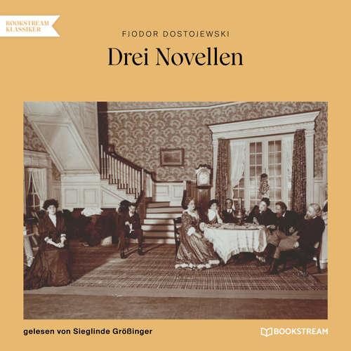 Hoerbuch Drei Novellen - Fjodor Dostojewski - Sieglinde Größinger