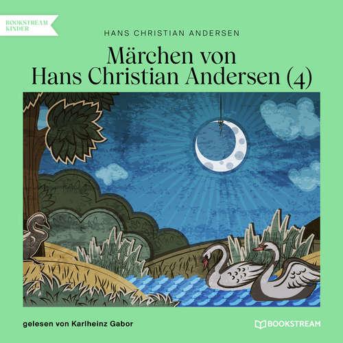 Hoerbuch Märchen von Hans Christian Andersen 4 - Hans Christian Andersen - Karlheinz Gabor