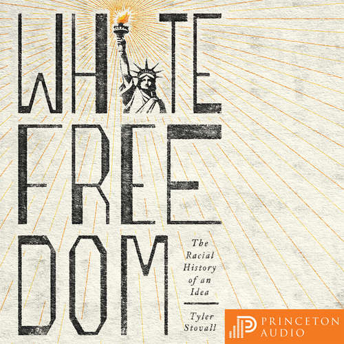 Audiobook White Freedom - The Racial History of an Idea - Tyler Stovall - Ako Mitchell
