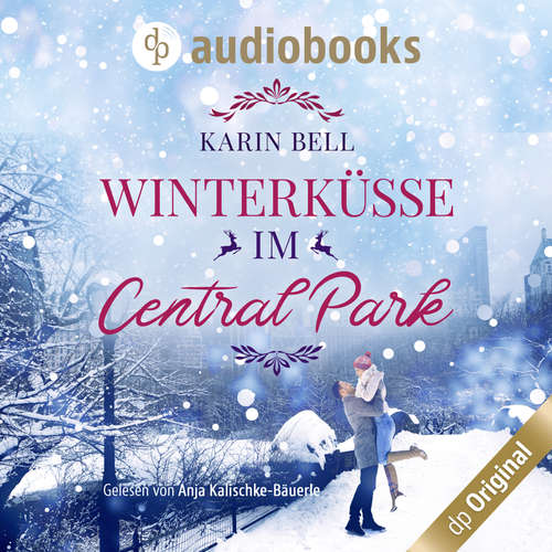 Hoerbuch Winterküsse im Central Park - Karin Bell - Anja Kalischke-Bäuerle