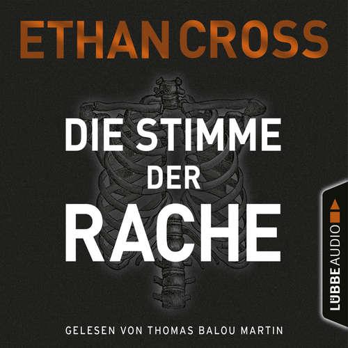 Hoerbuch Die Stimme der Rache - Die Ackermann & Shirazi-Reihe, Band 2 - Ethan Cross - Thomas Balou Martin