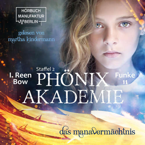 Hoerbuch Das Manavermächtnis - Phönixakademie, Band 11 - I. Reen Bow - Martha Kindermann