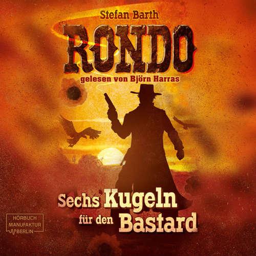 Hoerbuch RONDO - Sechs Kugeln für den Bastard - Stefan Barth - Björn Harras