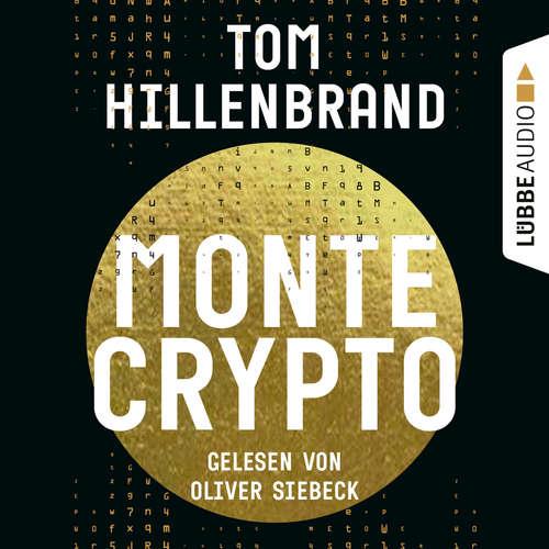 Hoerbuch Montecrypto - Tom Hillenbrand - Oliver Siebeck