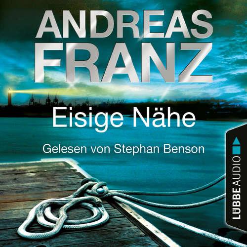 Hoerbuch Eisige Nähe - Sören Henning & Lisa Santos, Teil 3 - Andreas Franz - Stephan Benson