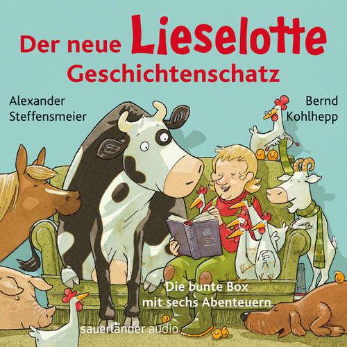 Hoerbuch Der neue Lieselotte Geschichtenschatz - Die bunte Box mit sechs Abenteuern - Alexander Steffensmeier - Bernd Kohlhepp