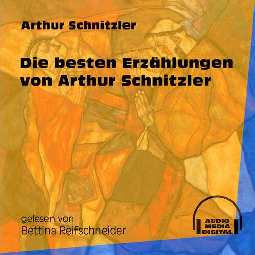 Hoerbuch Die besten Erzählungen von Arthur Schnitzler - Arthur Schnitzler - Bettina Reifschneider