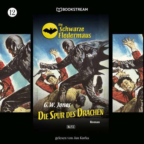 Hoerbuch Die Spur des Drachen - Die Schwarze Fledermaus, Folge 12 - G. W. Jones - Jan Kurka
