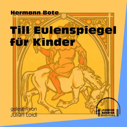 Hoerbuch Till Eulenspiegel für Kinder - Hermann Bote - Julian Loidl