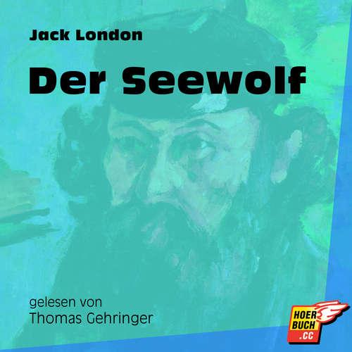 Hoerbuch Der Seewolf - Jack London - Thomas Gehringer