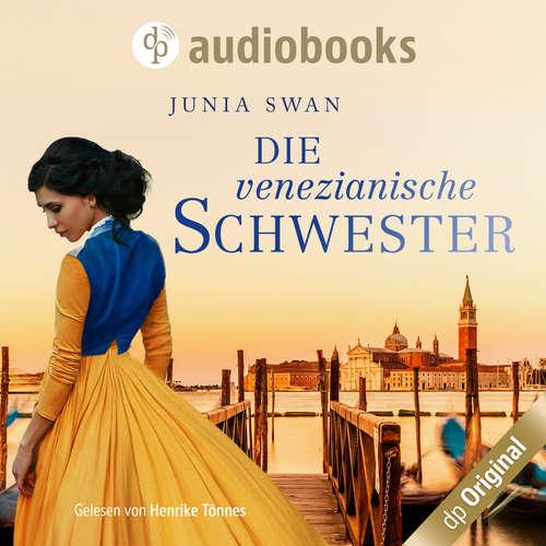 Hoerbuch Die venezianische Schwester - Junia Swan - Henrike Tönnes