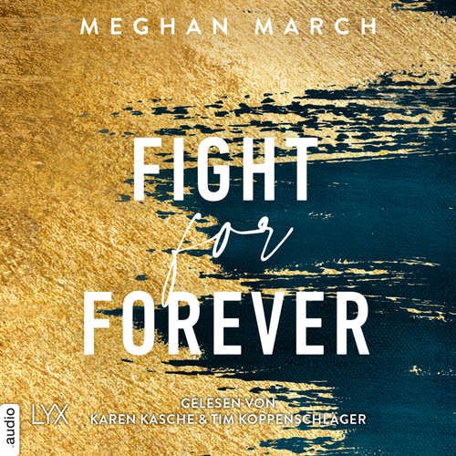 Hoerbuch Fight for Forever - Legend Trilogy, Teil 3 - Meghan March - Karen Kasche