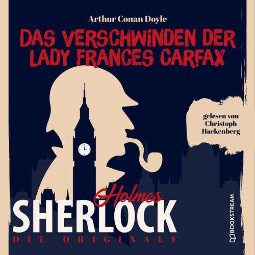 Hoerbuch Die Originale: Das Verschwinden der Lady Frances Carfax - Sir Arthur Conan Doyle - Christoph Hackenberg