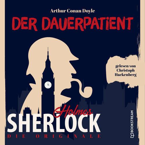 Hoerbuch Die Originale: Der Dauerpatient - Sir Arthur Conan Doyle - Christoph Hackenberg