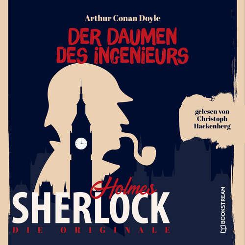 Hoerbuch Die Originale: Der Daumen des Ingenieurs - Sir Arthur Conan Doyle - Christoph Hackenberg