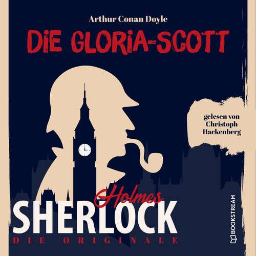 Hoerbuch Die Originale: Die Gloria Scott - Sir Arthur Conan Doyle - Christoph Hackenberg