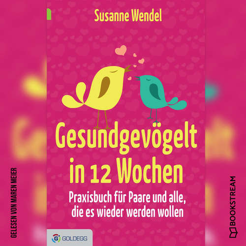 Hoerbuch Gesundgevögelt in 12 Wochen - Praxisbuch für Paare und alle, die es wieder werden wollen - Susanne Wendel - Maren Meier