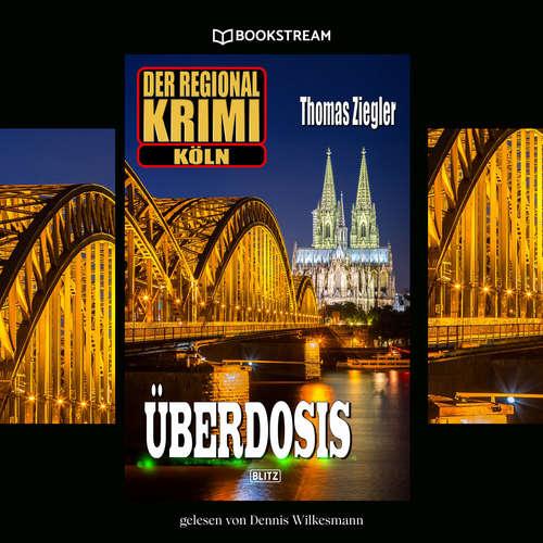 Hoerbuch Überdosis - Der Regional-Krimi Köln - Thomas Ziegler - Gerald Sigmund