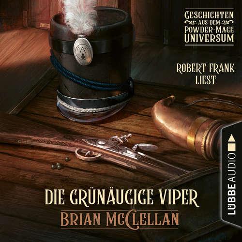 Hoerbuch Die grünäugige Viper - Geschichte aus dem Powder-Mage-Universum - Brian McClellan - Robert Frank