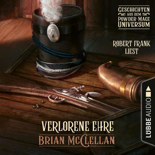 Hoerbuch Verlorene Ehre - Geschichte aus dem Powder-Mage-Universum - Brian McClellan - Robert Frank
