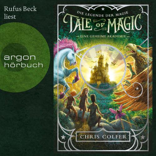 Hoerbuch Eine geheime Akademie - Tale of Magic: Die Legende der Magie, Band 1 - Chris Colfer - Rufus Beck