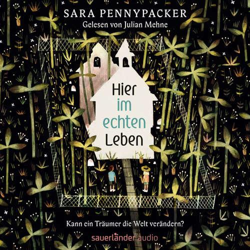 Hoerbuch Hier im echten Leben - Sara Pennypacker - Julian Mehne