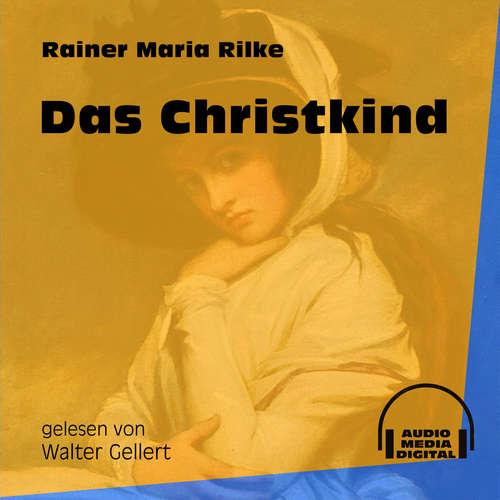 Hoerbuch Das Christkind - Rainer Maria Rilke - Walter Gellert