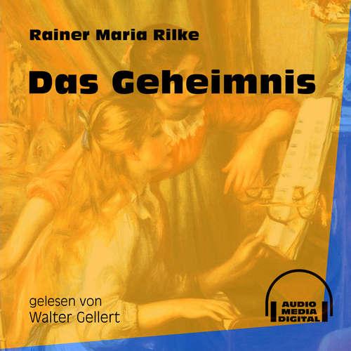Hoerbuch Das Geheimnis - Rainer Maria Rilke - Walter Gellert