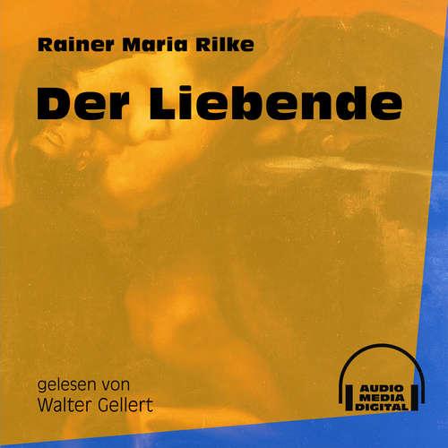 Hoerbuch Der Liebende - Rainer Maria Rilke - Walter Gellert