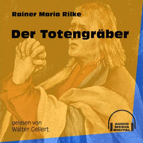 Hoerbuch Der Totengräber - Rainer Maria Rilke - Walter Gellert
