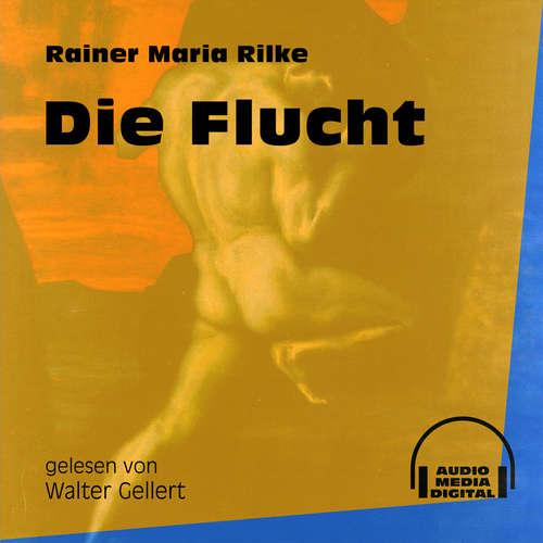 Hoerbuch Die Flucht - Rainer Maria Rilke - Walter Gellert