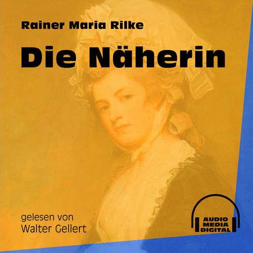 Hoerbuch Die Näherin - Rainer Maria Rilke - Walter Gellert
