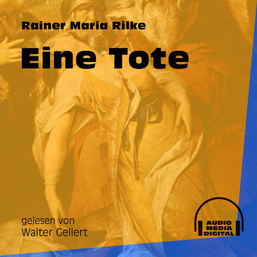 Hoerbuch Eine Tote - Rainer Maria Rilke - Walter Gellert