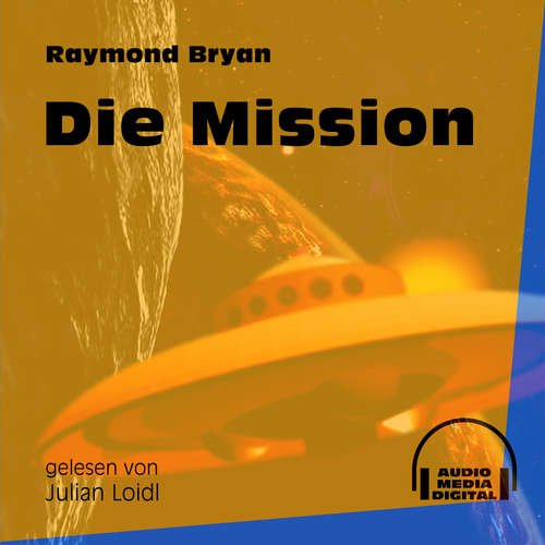 Hoerbuch Die Mission - Raymond Bryan - Julian Loidl
