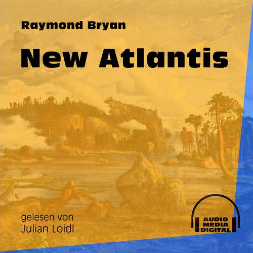Hoerbuch New Atlantis - Raymond Bryan - Julian Loidl