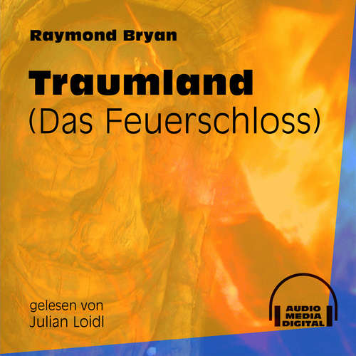 Hoerbuch Traumland - Das Feuerschloss - Raymond Bryan - Julian Loidl