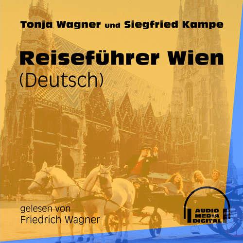 Hoerbuch Reiseführer Wien - Tonja Wagner - Friedrich Wagner