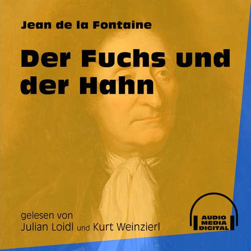 Hoerbuch Der Fuchs und der Hahn - Jean de La Fontaine - Julian Loidl