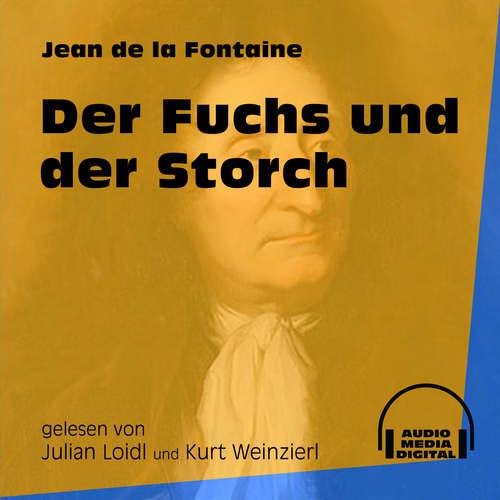 Hoerbuch Der Fuchs und der Storch - Jean de La Fontaine - Julian Loidl
