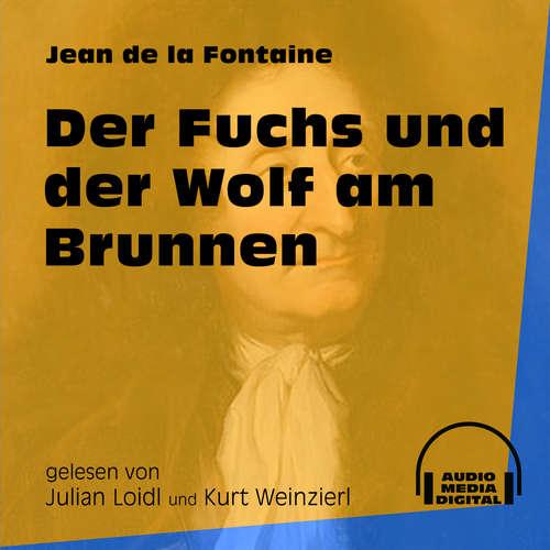 Hoerbuch Der Fuchs und der Wolf am Brunnen - Jean de La Fontaine - Julian Loidl