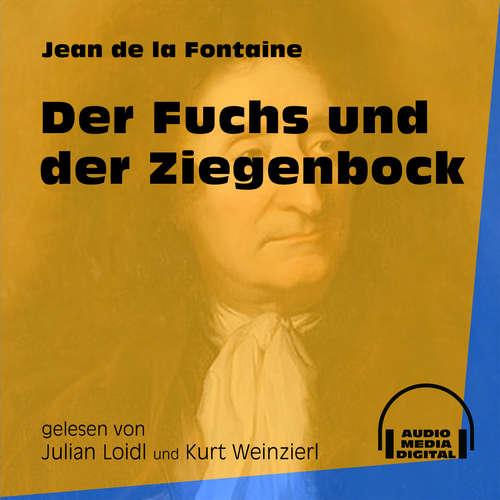 Hoerbuch Der Fuchs und der Ziegenbock - Jean de La Fontaine - Julian Loidl