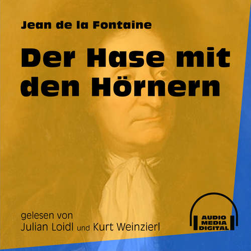 Hoerbuch Der Hase mit den Hörnern - Jean de La Fontaine - Julian Loidl