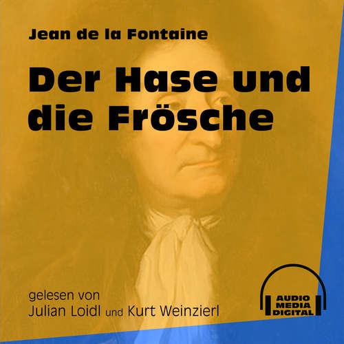 Hoerbuch Der Hase und die Frösche - Jean de La Fontaine - Julian Loidl